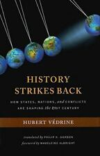 History Strikes Back: How States, Nations, and Conflicts Are Shaping the 21st Ce