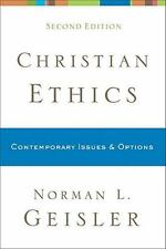 Christian Ethics : Contemporary Issues & Options, Paperback by Geisler, Norma...