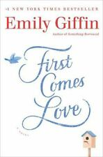 First Comes Love : A Novel by Emily Giffin (2016, Hardcover)