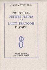 EO CLAIRE & YVAN GOLL + DALI : NOUVELLES PETITES FLEURS DE ST FRANÇOIS D'ASSISE