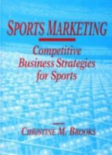 Sports Marketing : Competitive Business Strategies for Sports