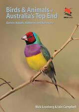 Birds and Animals of Australia's Top End: Darwin, Kakadu, Katherine, and Kununur