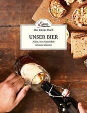 Das kleine Buch: Unser Bier von Achim Schneyder (2018, Gebundene Ausgabe)
