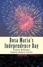Rosa Maria's Independence Day by Arleen Williams and Pamela Carter (2015,...