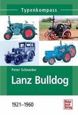 Lanz Bulldog von Peter Schneider (2008, Taschenbuch)