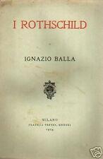 IGNAZIO BALLA_ROTHSCHILD_STORIA DI UNA DINASTIA_NAPOLI_LONDRA_VIENNA_FRANCOFORTE