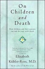 On Children and Death by Kubler-Ross, Elisabeth