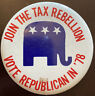 Join The Tax Rebellion Vote Republican In 78 Pinback Button