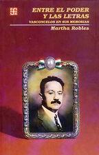 NEW Entre El Poder Y Las Letras: Vasconcelos En Sus Memorias (Spanish Edition)