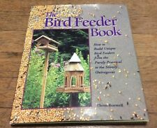 The Bird Feeder Book: How to Build Unique Birdfeeders By Thom Boswell 1993