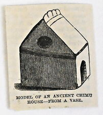 small 1883 magazine engraving ~ MODEL OF AN ANCIENT CHIMU HOUSE, Peru