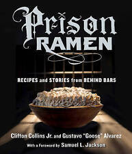 NEW Prison Ramen: Recipes and Stories from Behind Bars by Clifton Collins Jr.