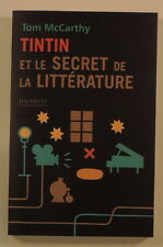 Tintin et le secret de la LItterature Tom McCarthy ed Hachette 2006