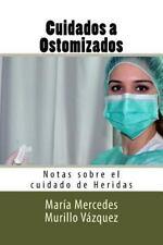 Notas Sobre el Cuidado de Heridas: Cuidados a Ostomizados : Notas Sobre el...