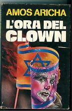 ARICHA AMOS L'ORA DEL CLOWN  CLUB DEL LIBRO 1982 SPIONAGGIO THRILLER