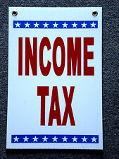Income Tax Coroplast 12x18 Sign with Grommets New on White