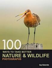 100 Ways to take better Nature & Wildlife Photographs, Very Good Books