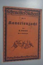 Kanarienzucht/P.Hohmann=Anleitung Errichtung Zucht+Betrieb einer Kanarien-Hecke