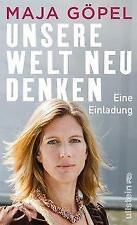 Unsere Welt neu denken von Maja Göpel (Gebundene Ausgabe)