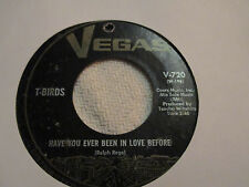"""T-BIRDS """"Nobody But You/ Have You Ever Been In Love Before"""" Vegas 7"""""""