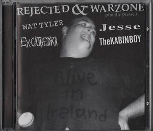 Rejected & Warzone - Wat Tyler/Ex-Cathedra/Jesse/TheKabinboy Alive In Ireland CD