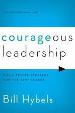 Courageous Leadership: Field-Tested Strategy for the 360 Leader