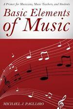 BASIC ELEMENTS OF MUSIC - PAGLIARO, MICHAEL J. - NEW PAPERBACK BOOK