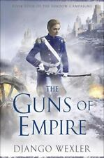The Guns of Empire : Book Four of the Shadow Campaigns  (ExLib) by Django Wexler