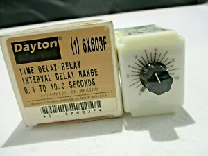 NEW DAYTON 6X603F TIME DELAY RELAY 0.1 TO 10.0 SEC