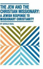 The Jew and the Christian Missionary: A Jewish Response to Missionary Christiani