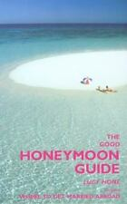 The Good Honeymoon Guide, 2nd: Includes Where to Get Married Abroad-ExLibrary