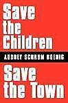 Save the Children~Save the Town by Audrey Schrum Boenig (2008, Paperback)