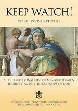 Keep Watch!: A Letter to consecrated men and women journeying in the footsteps o