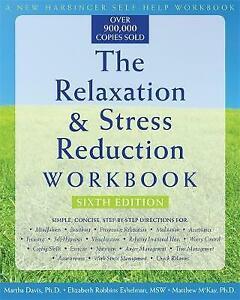 The Relaxation & Stress Reduction Workbook (New Harbinger Self-Help Workbook)...