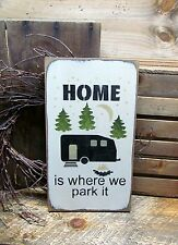 Funny RV Sign, Camping decor,Campsite sign,Home is where we park it, Camp Sign