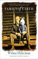 Family of Earth : A Southern Mountain Childhood, Paperback by Dykeman, Wilma;...