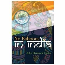 No Baboons in India by John Taylor (2013, Paperback)