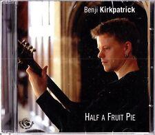 BENJI KIRKPATRICK- Half A Fruit Pie CD (NEW Folk 2004) Bellowhead/Seth Lakeman