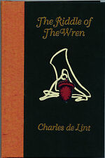 Fiction: RIDDLE OF THE WREN by Charles de Lint. 1994. Signed, limited.