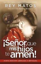 SE±OR, QUE MIS HIJOS TE AMEN! / INSTILL IN MY CHILDREN A LOVE TO GOD!