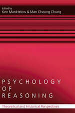 NEW Psychology of Reasoning: Theoretical and Historical Perspectives