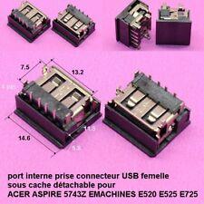 port interne USB femelle pour ACER ASPIRE 5743Z EMACHINES E520 E525 E725 .C64.4
