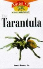 The Tarantula: An Owner's Guide to a Happy, Healthy Pet (Your Happy Healthy Pet)