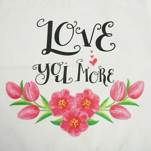 """LOVE YOU MORE Pillow Cover 17x17"""" Square Zipper Pink Floral Tan Background NWOP"""