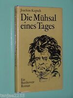 Die Mühsal eines Tages Beethoven Roman - Joachim Kupsch - Geb. (95)