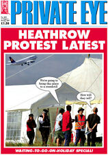 PRIVATE EYE 1191 - 17 - 30 Aug 2007 - HEATHROW PROTEST LATEST