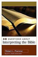 40 Questions About Interpreting the Bible - Plummer, Robert