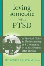 Loving Someone with PTSD: A Practical Guide to Understanding and Connecting with