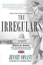 The Irregulars: Roald Dahl and the British Spy Ring by Jennet Conant