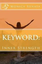 Keyword: : Inner Strength by Monica Renata (2013, Paperback)